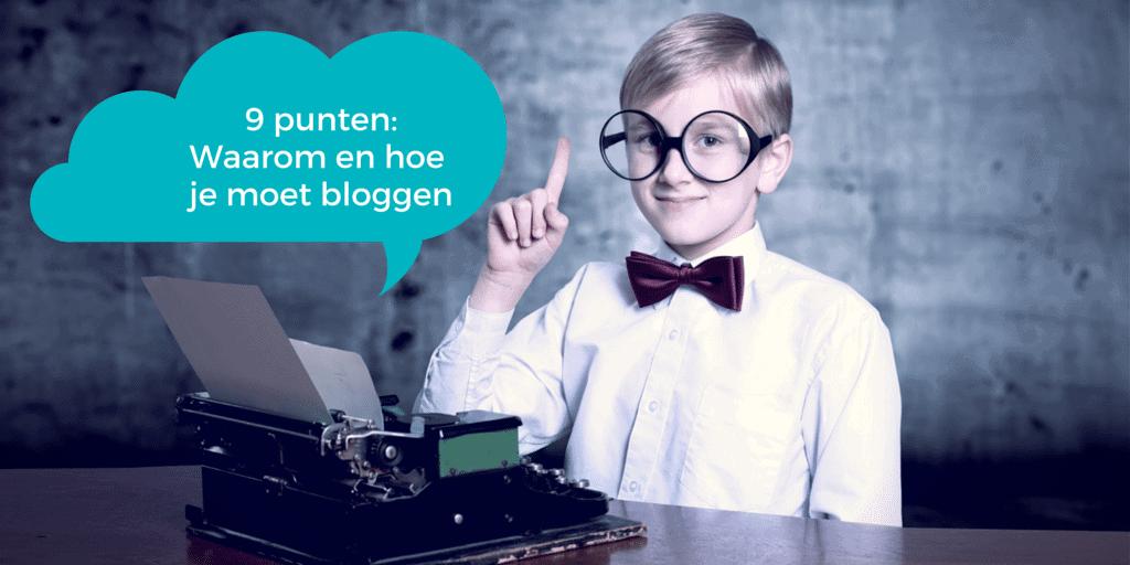 9 punten over- waarom en hoe je moet bloggen