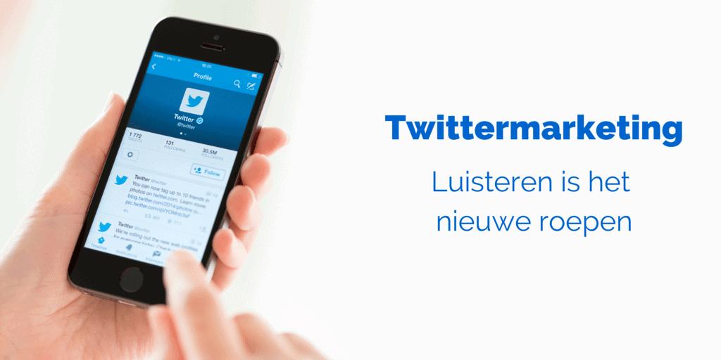 Twittermarketing- Luisteren is het nieuwe roepen