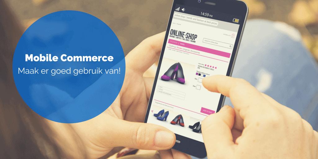 Mobile Commerce - Maak er goed gebruik van!