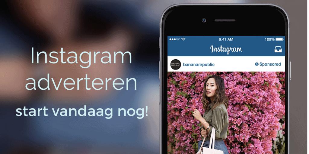 Instagram adverteren - start vandaag nog!