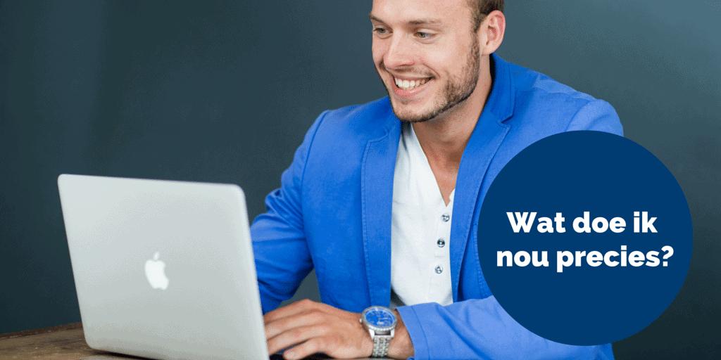 Online marketeer, strateeg, spreker? Wouter, wat doe je nou precies