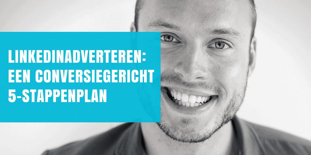 LinkedInadverteren: een conversiegericht 5-stappenplan