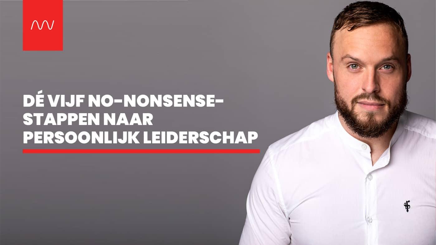 Dé vijf no-nonsense-stappen naar persoonlijk leiderschap