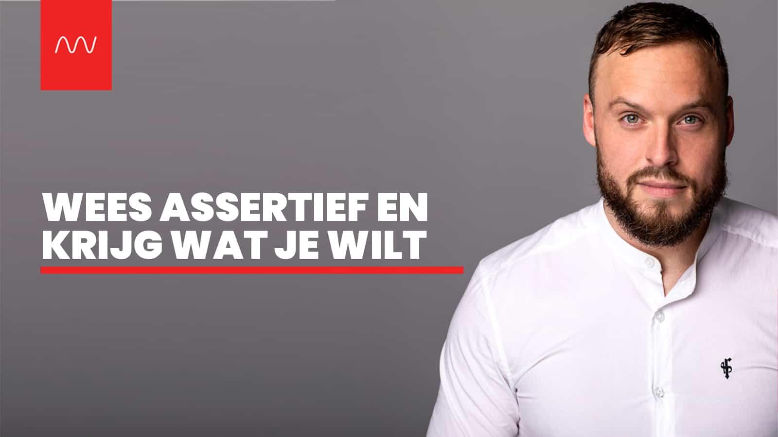 Wees assertief en krijg wat je wilt